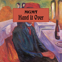 'Hand It Over' by MGMT - The third single since their return, following the successful 'Little Dark Age' released in October of last year in anticipation for the album of the same name set to released February 9th.