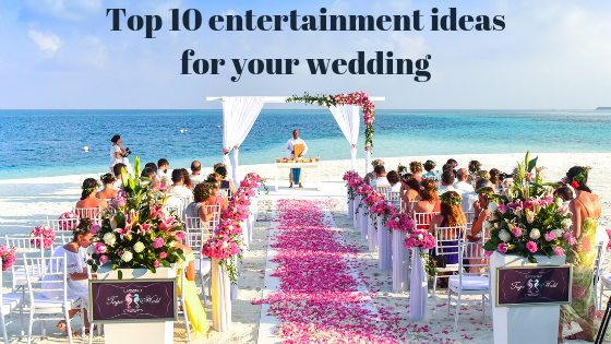 Top 10 entertainment ideas for your wedding.png