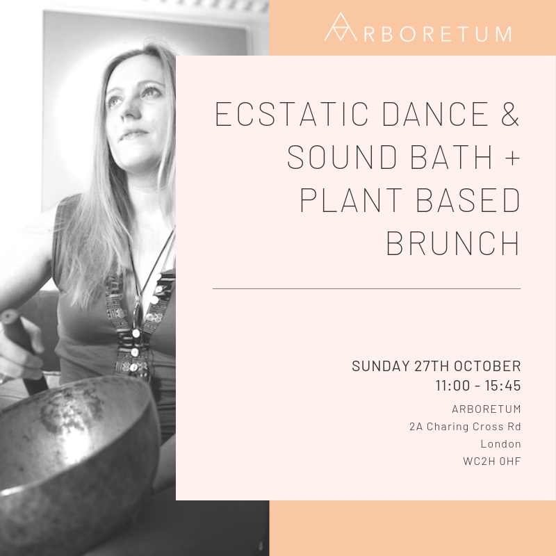ECSTATIC DANCE, SONG CIRCLE, SOUND BATH& PLANT BASED BRUNCH - 27TH OCTOBER @ Eco & Sustainability Club Arboretum in London11am - 3.45pmClick here for more information