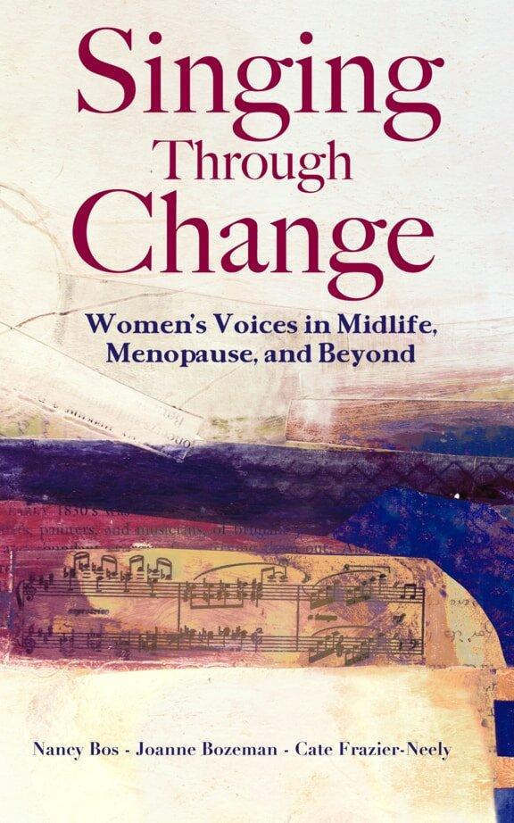 Singing Through Change: Women's Voices in Midlife, Menopause, & Beyond -