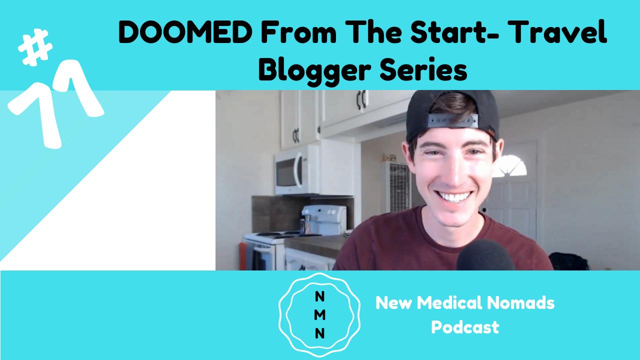 Travel Blogger Series: Doomed From the Start