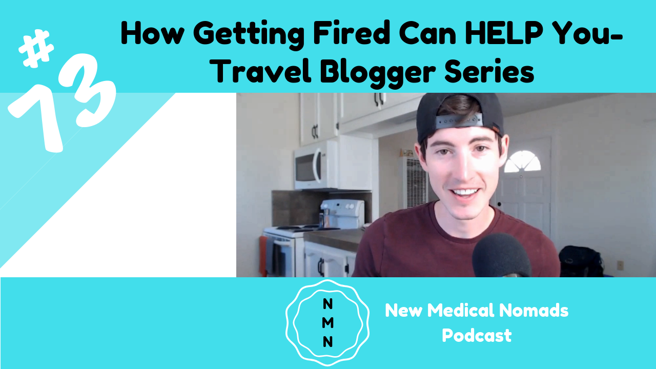 How Getting Fired Can HELP You: Travel Blogger Series