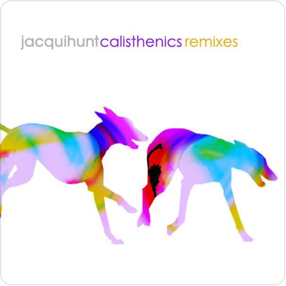 Jacqui Hunt - Calisthenics EP