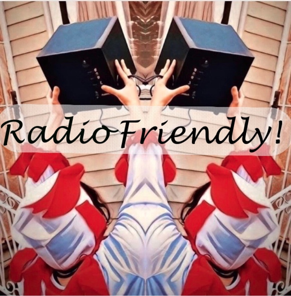 Radio Friendly! - 1000:1000.jpg