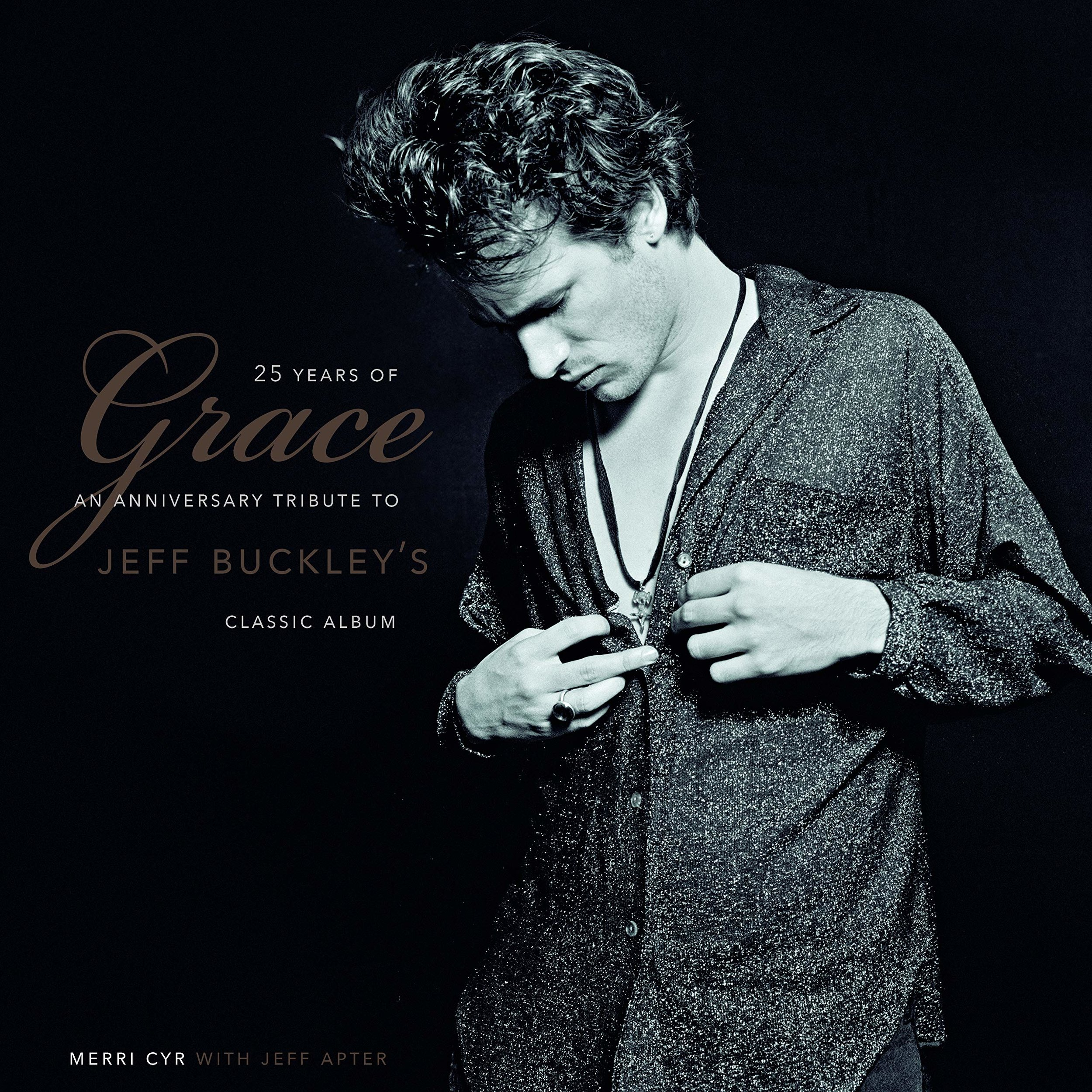 25 Years of Grace - An Anniversary Tribute to Jeff Buckley's Classic Album