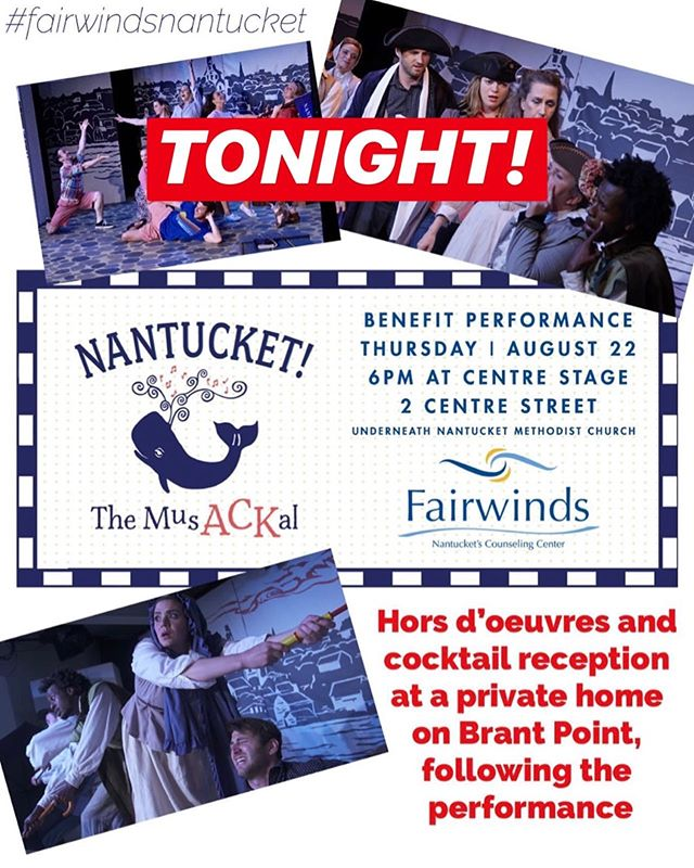 TONIGHT is the NIGHT! 6:00pm @fairwindsnantucket Benefit Performance! Ticket link in bio! 🎟 • #Nantucket #NantucketTheMusACKal #ACK #Summer #ThingsToDoOnNantucket #MakeNantucketGreyAgain