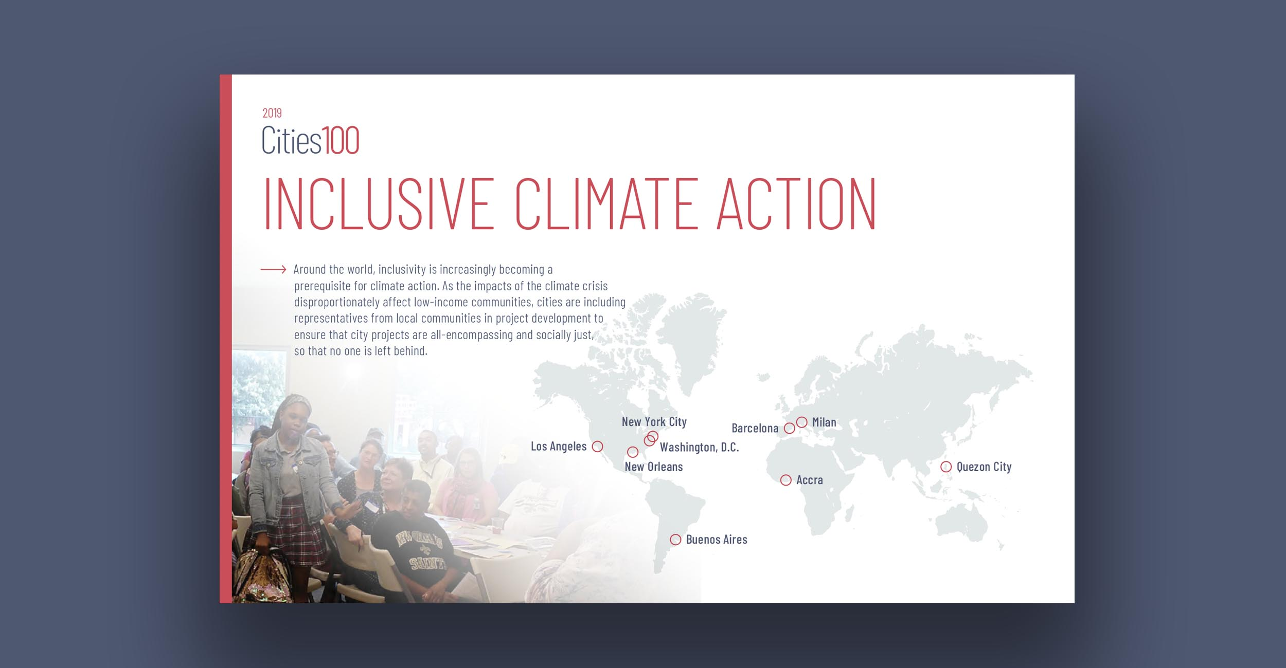 Inclusive Climate Action - Around the world, inclusivity is increasingly becoming a prerequisite for climate action. As the impacts of the climate crisis disproportionately affect low-income communities, cities are including representatives from local communities in project development to ensure that city projects are all-encompassing and socially just, so that no one is left behind.