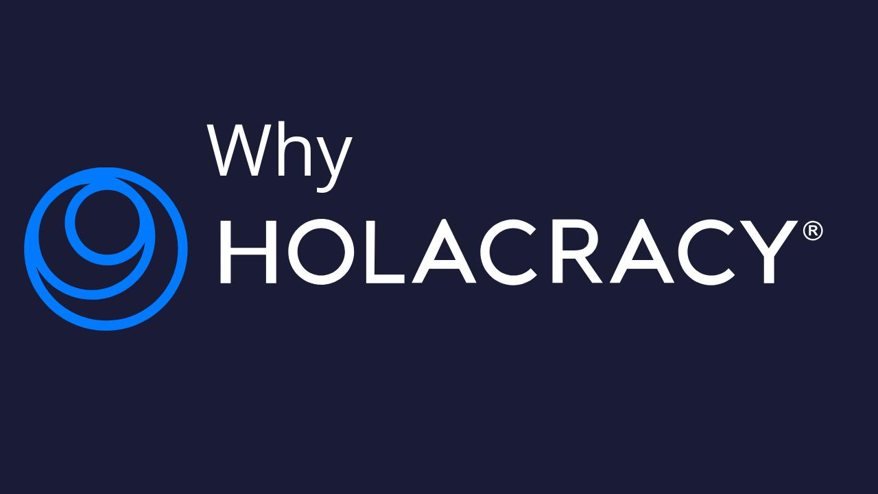 Why Practice Holacracy? – Holacracy