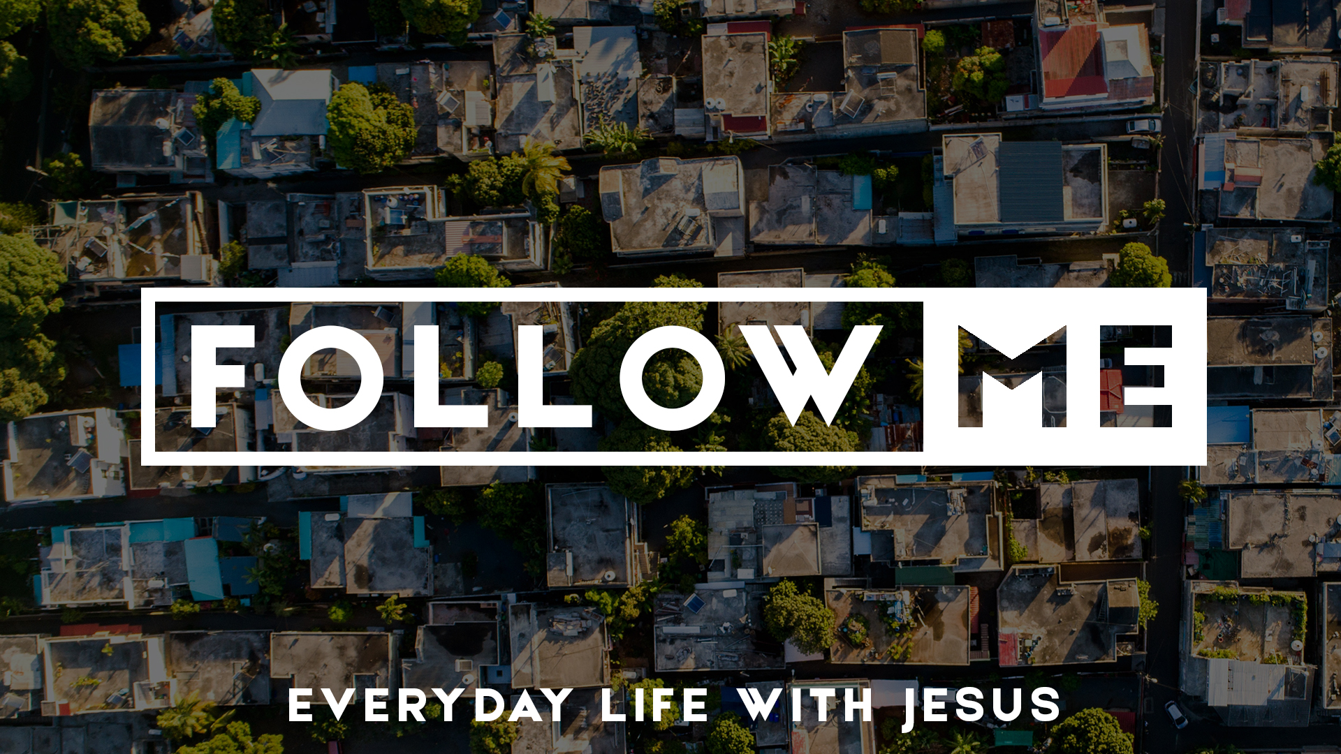 Follow Me - What does it look like to follow Jesus in the everyday stuff of life?