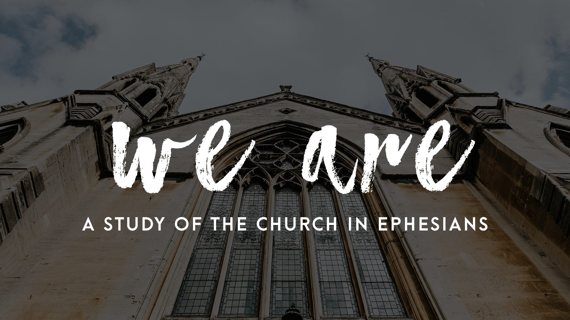 We Are - What makes a church, a church? Our study of the first-century letter to the church in Ephesus spells out what Jesus' plans for His church for every age.