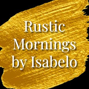 Rustic Mornings by Isabelo.jpg