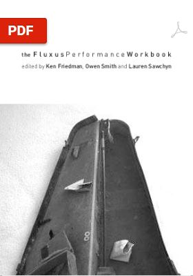 Download the original Fluxus Performance Workbook, by Ken Friedman, Owen Smith, and Lauren Sawchyn, 2002, as a pdf document.