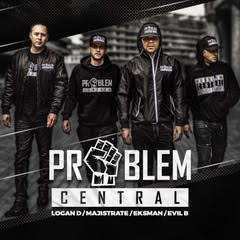 1.PROBLEM CENTRAL - MAJISTRATE x LOGAN D x EKSMAN x EVIL B.jpg