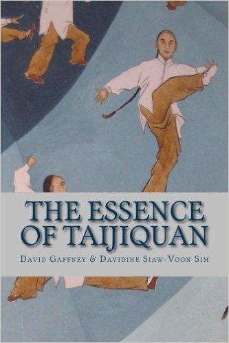 the essence of taijiquan - Demystifying traditional Chen Taijiquan