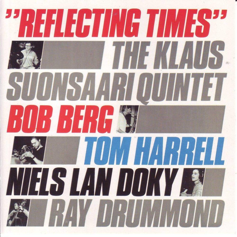 Klaus Suonsaari Quintet - Reflecting Times (1988)