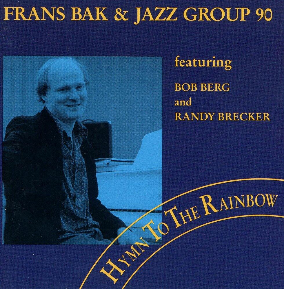 Frans Bak & Jazz Group 90 - Hymn To The Rainbow (1992)