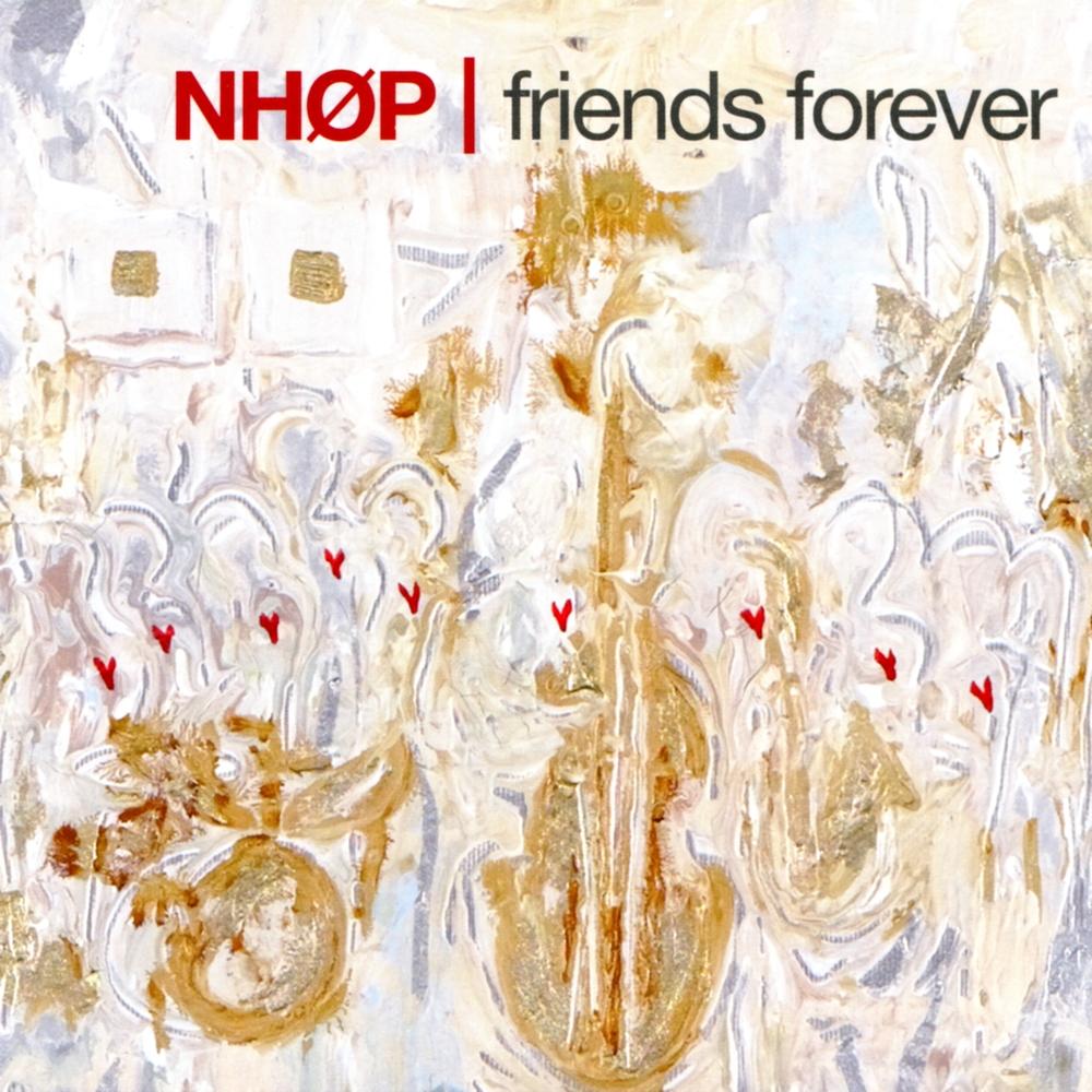 2005 - Niels-Henning Ørsted Pedersen (NHØP) - Friends Forever .jpg