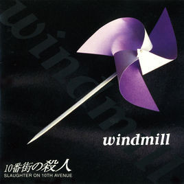 Windmill - Slaughter On Tenth Avenue (1995)