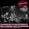 Various Artists - Celebrating Oscar Peterson & Niels-Henning Ørsted Pedersen (2011)