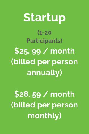 Startup (1-20 participants) $25.99 / month billed per person annually, $28.59 / month (billed per person monthly)