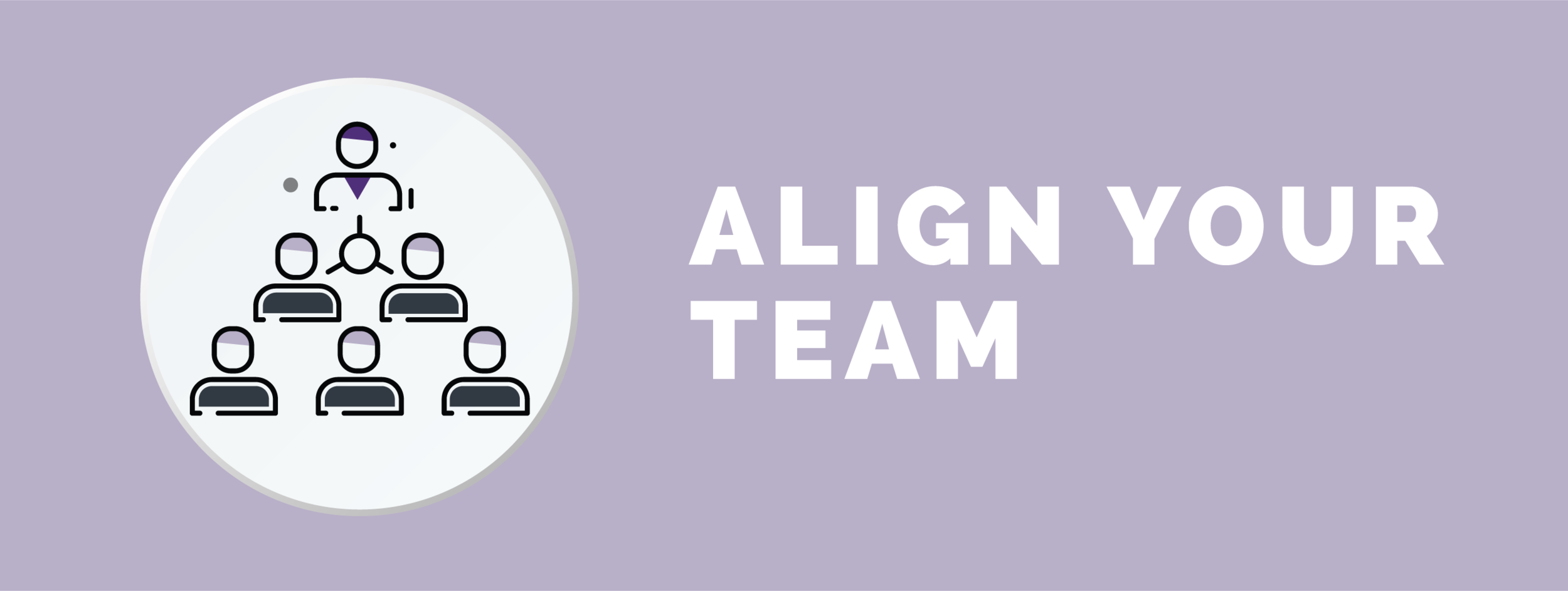Align your team