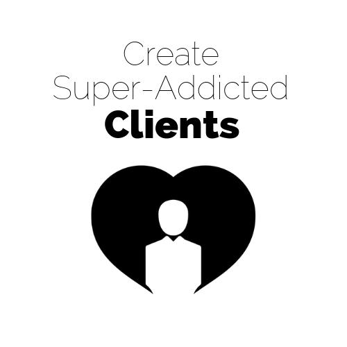 Create super addicted clients