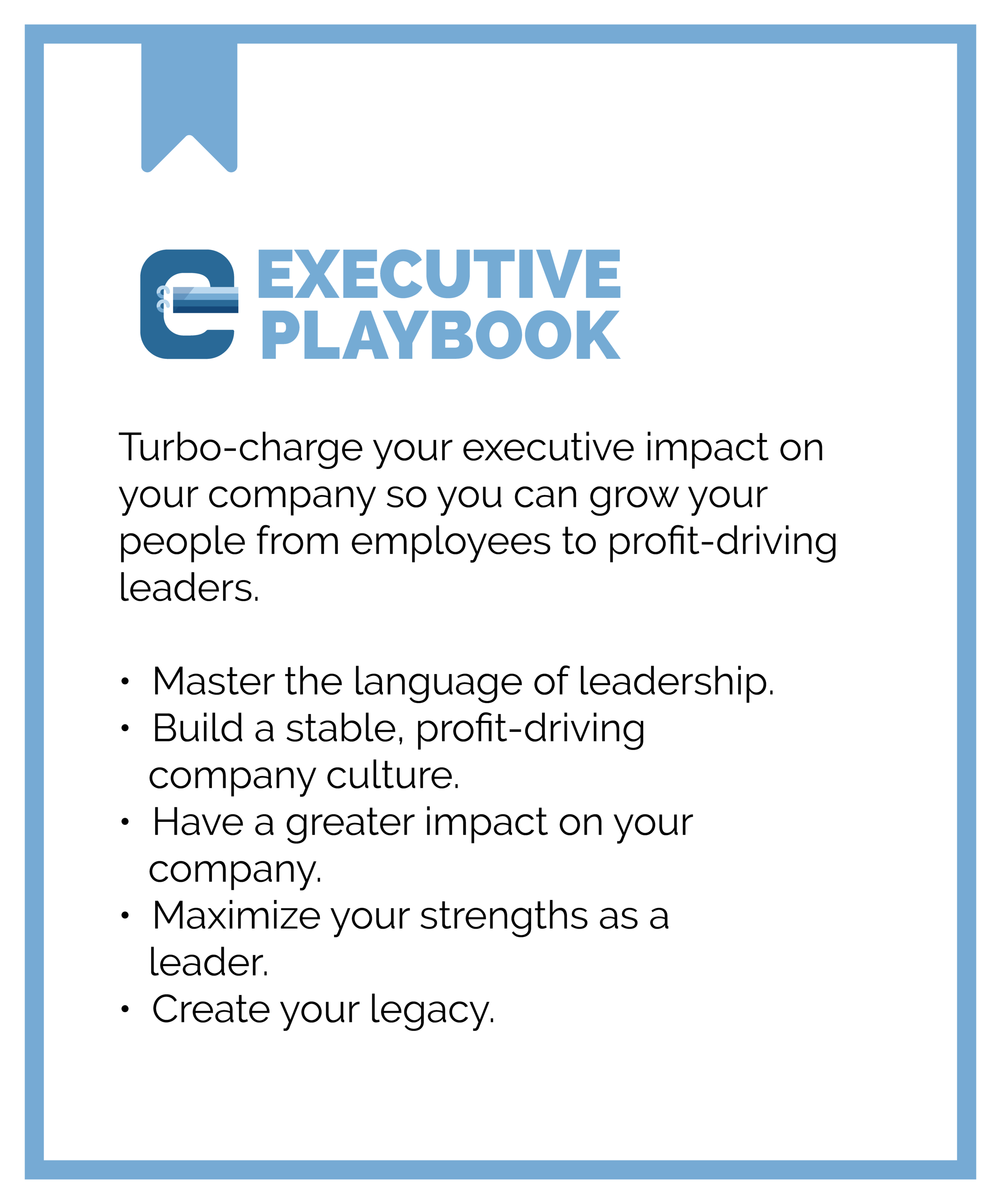 FPG Executive Playbook: Turbo-charge your executive impact on your company so you can grow your people from employees to profit-driving leaders. Master the language of leadership. Build a stable, profit driving company culture. Have a greater impact on your company. Maximize your strengths as a leader. Create your legacy.