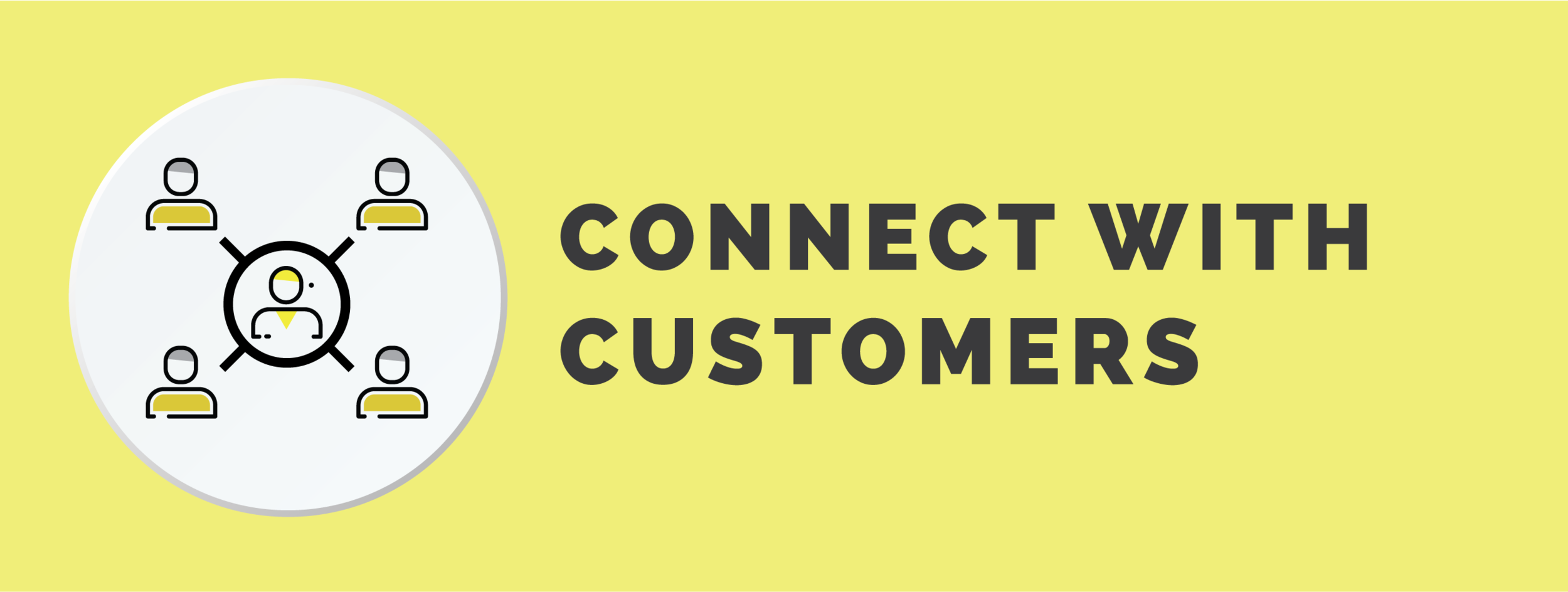 Connect with customers.