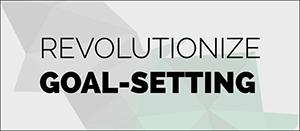 revolutionize goal-setting.jpg