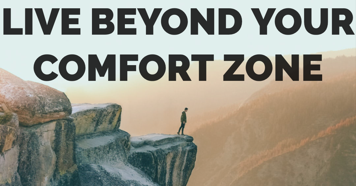 live beyond your comfort zone.png