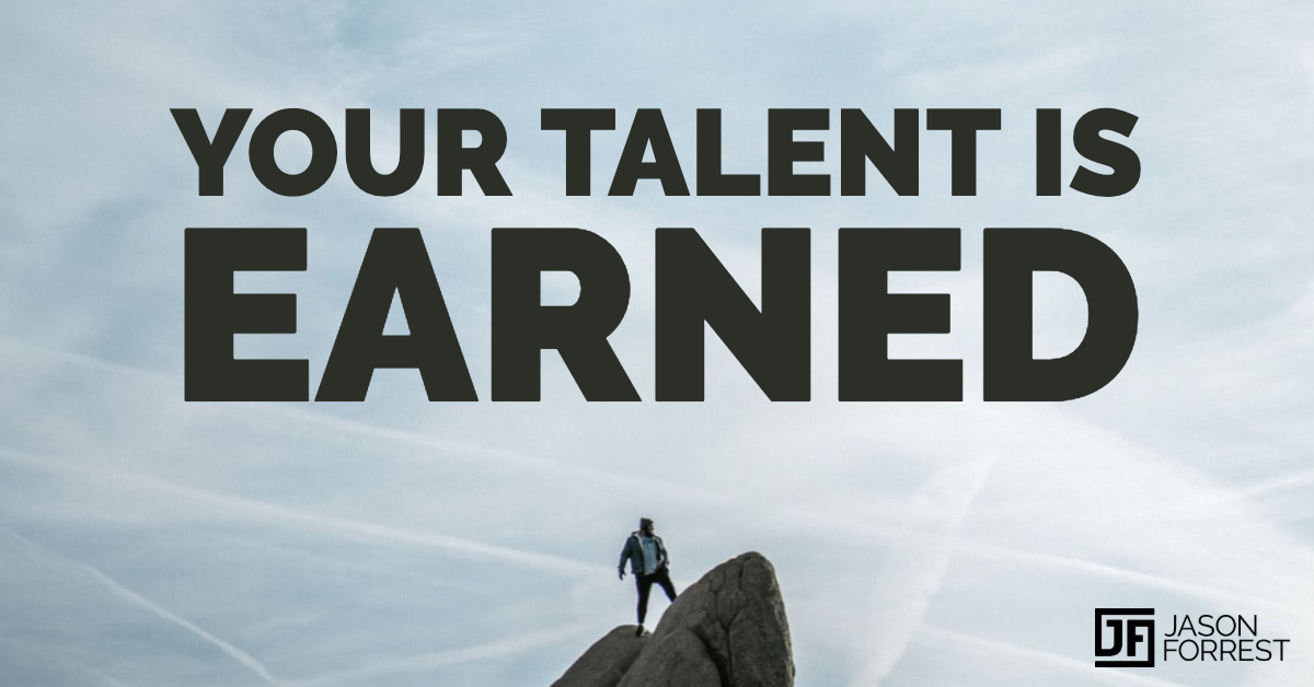 your talent is earned.png