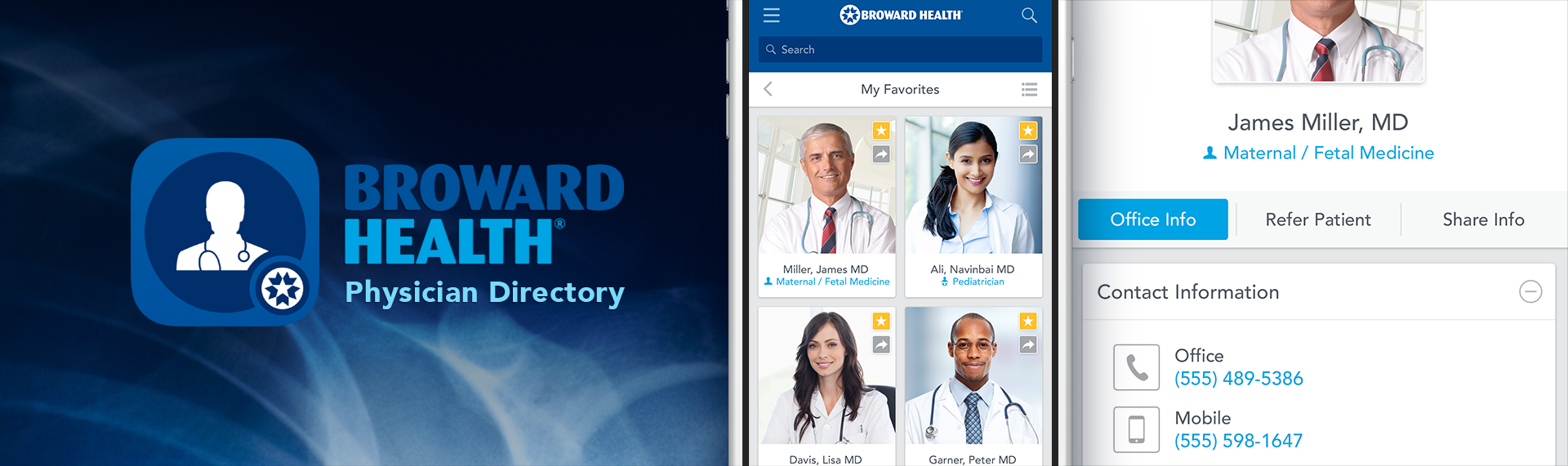 Broward Health Physician's Directory  iPhone Application UX & UI Design  Broward Health, one of the 10 largest healthcare networks in the United States, contracted The Skins Factory (via AAJ Technologies) to redesign their mobile Physician's Directory iPhone app. Using a crisp, sleek visual design based on the brand identity's color scheme, the app is not only super intuitive to use, but designed for speed, so that busy physicians can redirect their patients to other doctors in the BH Network.