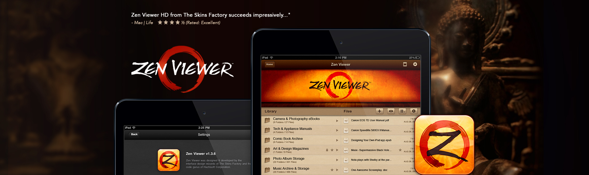 ZenViewer for iPad  iPad Application UX & UI Design, Brand Identity Design, Product Name Creation  The critically acclaimed file viewer, reader, manager & audio recorder. Zen Viewer was designed by The Skins Factory with a singular purpose in mind... to design the most stylized & intuitive iOS file viewer & reader in the world. Unfortunately The Skins Factory did not own the code, so once our coding partner pulled out of the project, we honored our obligation to pull Zen Viewer from the App Store, but not before garnering outstanding reviews and critical acclaim.