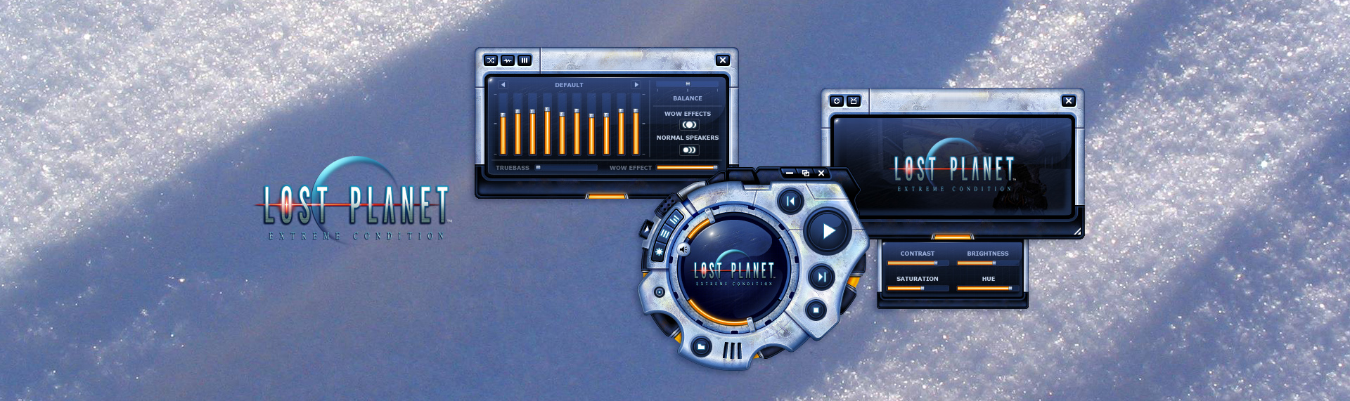 Lost Planet  Client: Capcom  Capcom and The Skins Factory delivered the sub-zero, hyper-cool Windows Media Player 10 skin for the hit video game, Lost Planet. This exciting Windows Media Player 10 skin includes features like dual shutters, a retractable button compartment, sound FX, animations, a searchable playlist and many exciting stills and information from the upcoming game release of -- Lost Planet.