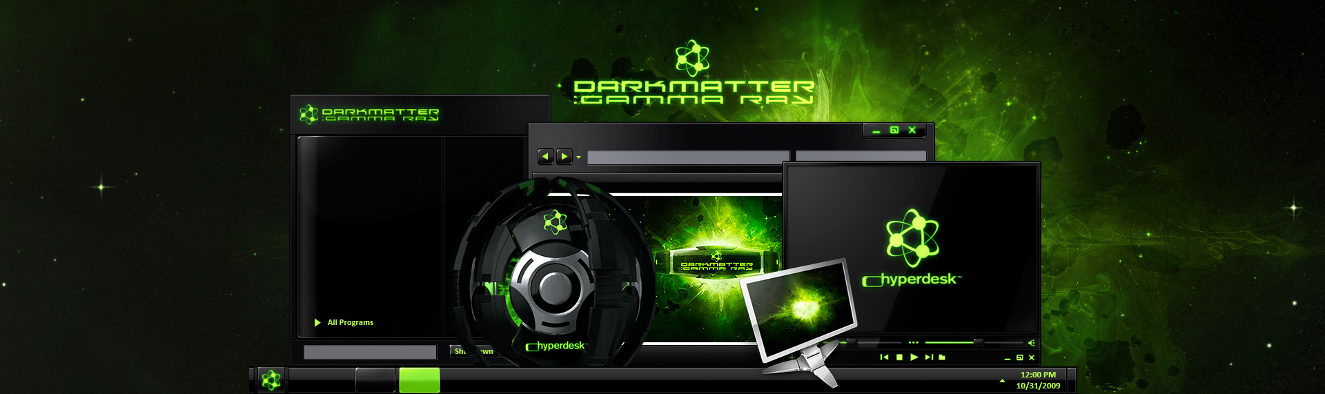 DarkMatter: Gamma Ray  Client: The Skins Factory  From the artists who created Alienware's phenomenally popular desktop themes comes an invasion of galactically cool desktops - DarkMatter: Quadrilogy. DarkMatter: Gamma Ray, is an unbelievably slick hypersuite that completely transforms Windows XP / Vista / 7, into a super-futuristic, hi-tech environment. Hyperdesk's DarkMatter: Subspace contains: an icon set, custom Wallpapers, Windows Media Player skin & a dynamic, animated iTunes / WMP audio remote widget. This desktop theme is no longer available.