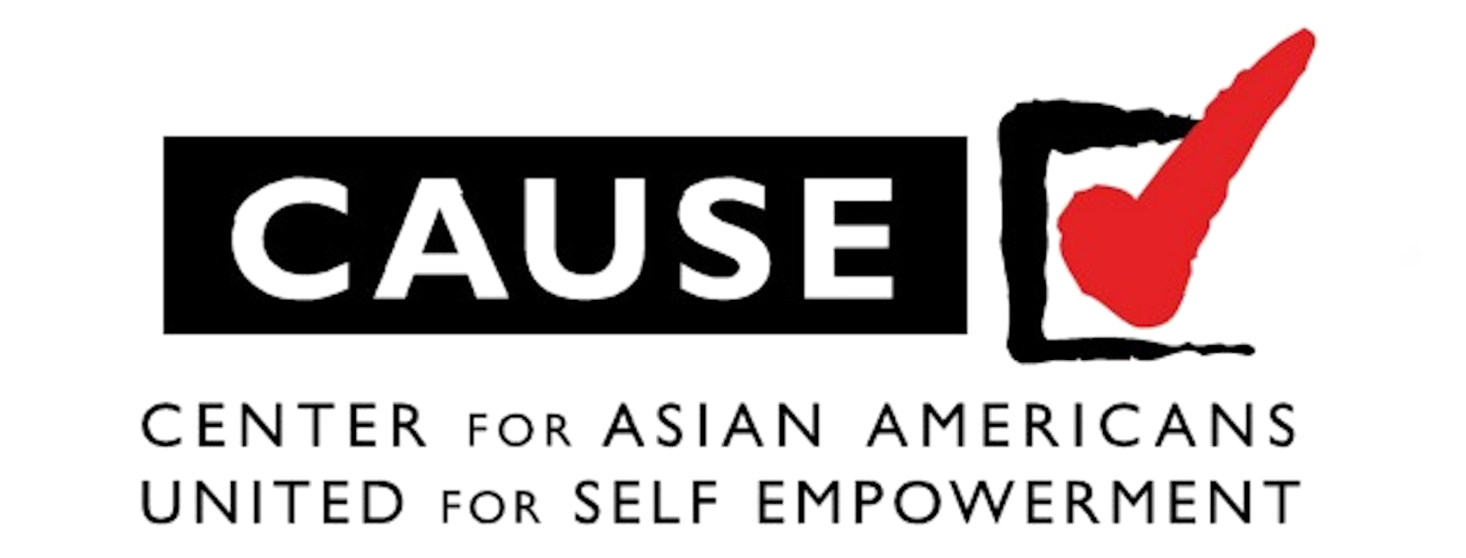 - Center for Asian AmericansUnited for Self Empowerment1605 W. Olympic, Ste 1027Los Angeles, CA 90015(213) 269-4639 | causeusa.org