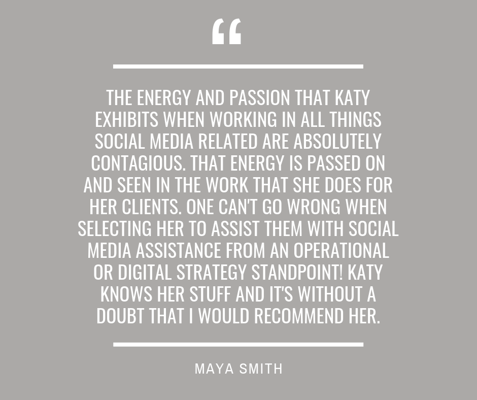 The energy and passion that Katy exhibits when working in all things social media related are absolutely contagious. That energy is passed on and seen in the work that she does for her clients. One can't go wrong whe.png
