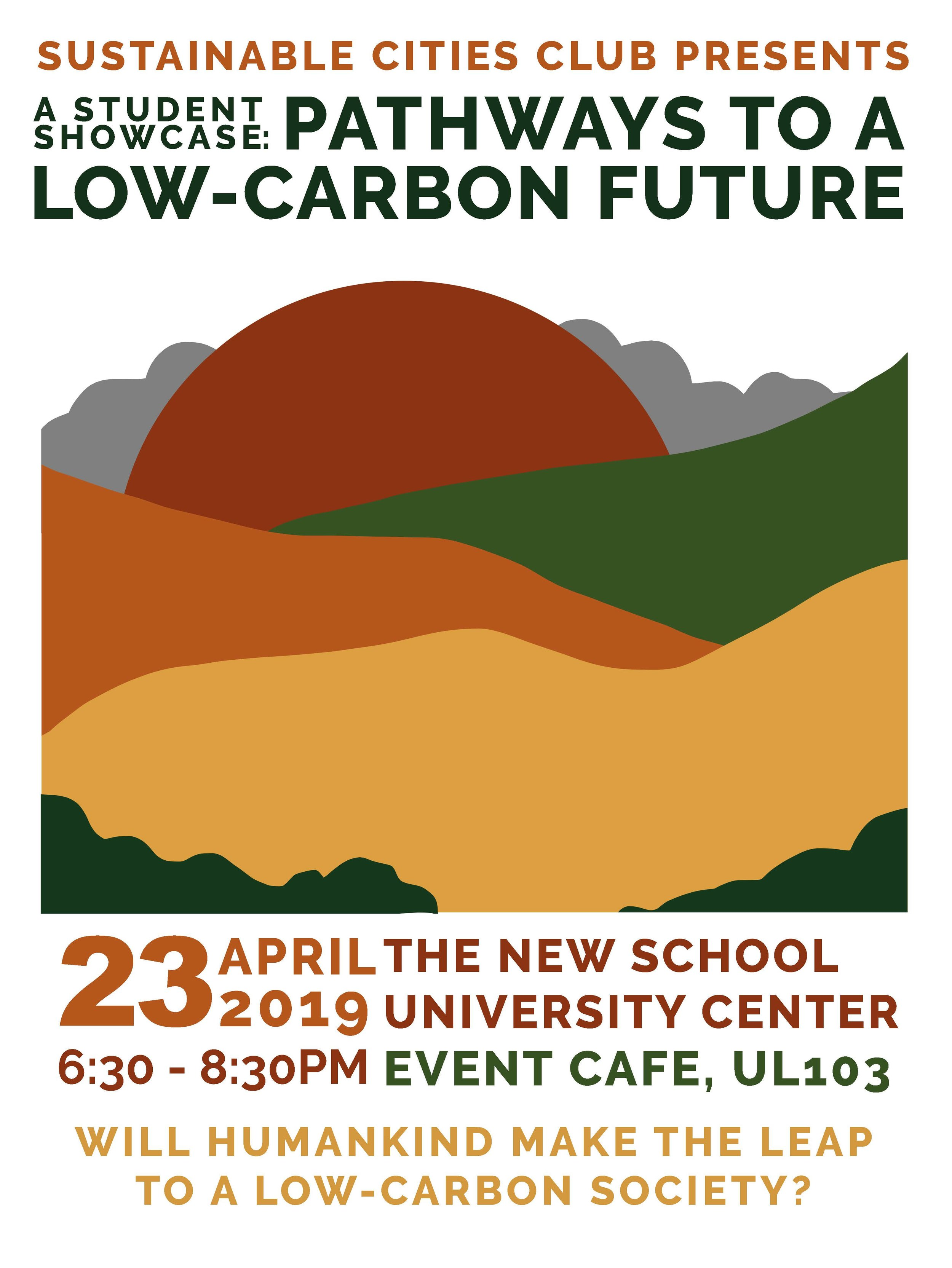 Pathways to a Low-Carbon Future A Student Showcase - An overview of the challenge at hand and a showcase of promising pathways to decarbonization.