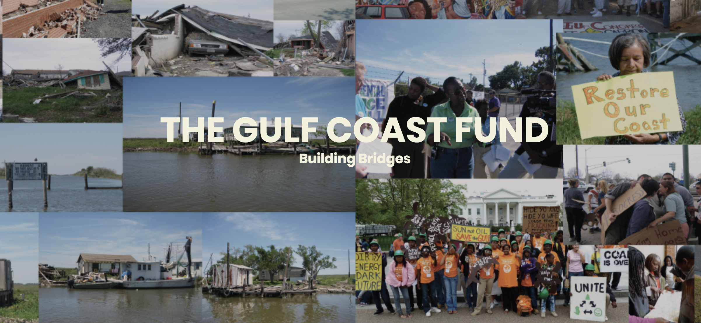 Gulf Coast Fund - The Gulf Coast Fund was created to resource, connect, and amplify the work of grassroots, community-based organizations from the most vulnerable communities and ecosystems. The Fund was led by an Advisory Group made up of community leaders engaged in work that addressed not only the effects of natural and human-made disasters in the region, but in social and environmental justice efforts that strengthened civil society in order to address the underlying inequality and ecological destruction that led to the severity of disasters in the Gulf Coast.