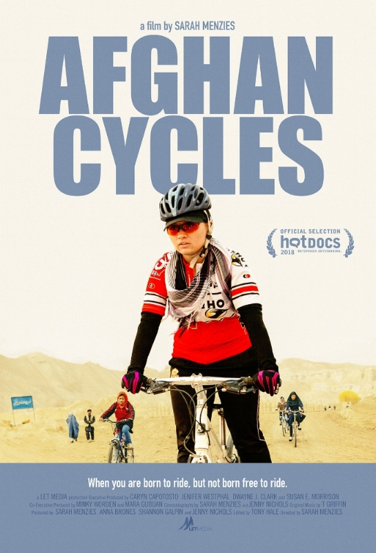 afghan cycles - OVERVIEW: What lengths would you go to in order to ride a bicycle? Following a new generation of young Afghan women cyclists, Afghan Cycles uses the bicycle to tell a story of women's rights - human rights - and the struggles faced by Afghan women on a daily basis, from discrimination to abuse, to the oppressive silencing of their voices in all aspects of contemporary society.FILMMAKER: A film by Sarah MenziesWINNER: Seattle International Film FestivalPRESS: National Geographic, Huffington Post, Indiewire, Outside Magazine, GOOD