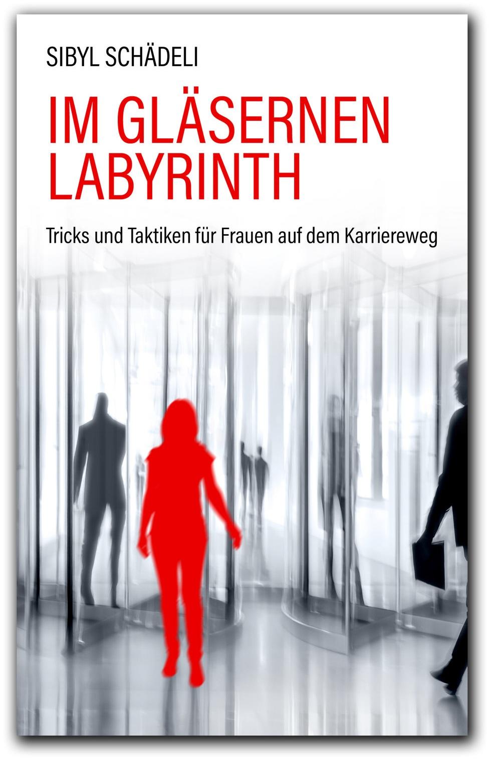 Im gläsernen Labyrinth - Sibyl Schädeli