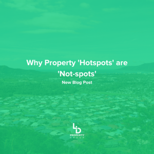 Why Property 'Hotspots' are 'Not-spots'