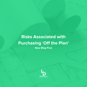 Risks Associated with Purchasing 'Off the Plan'