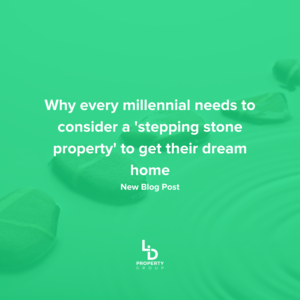 Why every millennial needs to consider a 'stepping stone property' to get their dream home