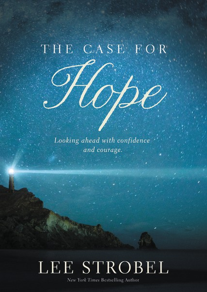 The Case for Hope   Looking Ahead with Confidence and Courage   Amazon  /  Barnes & Noble  /  Christian Book