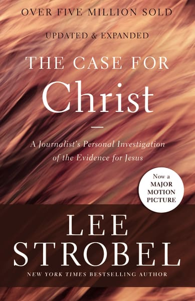 The Case for Christ   A Journalist's Personal Investigation of the Evidence for Jesus. (Updated edition)   Amazon  /  Barnes & Noble  /  Christian Book
