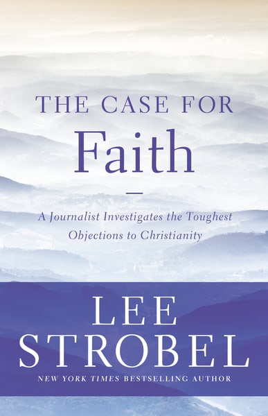 The Case for Faith   A Journalist Investigates the Toughest Objections to Christianity.   Amazon  /  Barnes & Noble  /  Christian Book