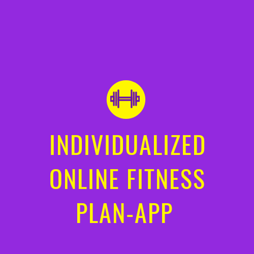 INDIVIDUALIZED ONLINE FITNESS PLAN-APP