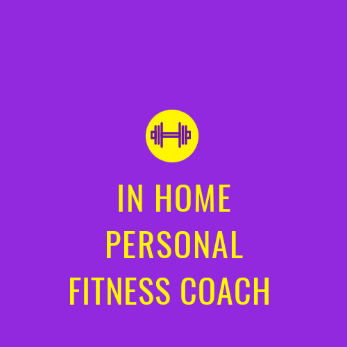 IN HOME PERSONAL FITNESS COACH