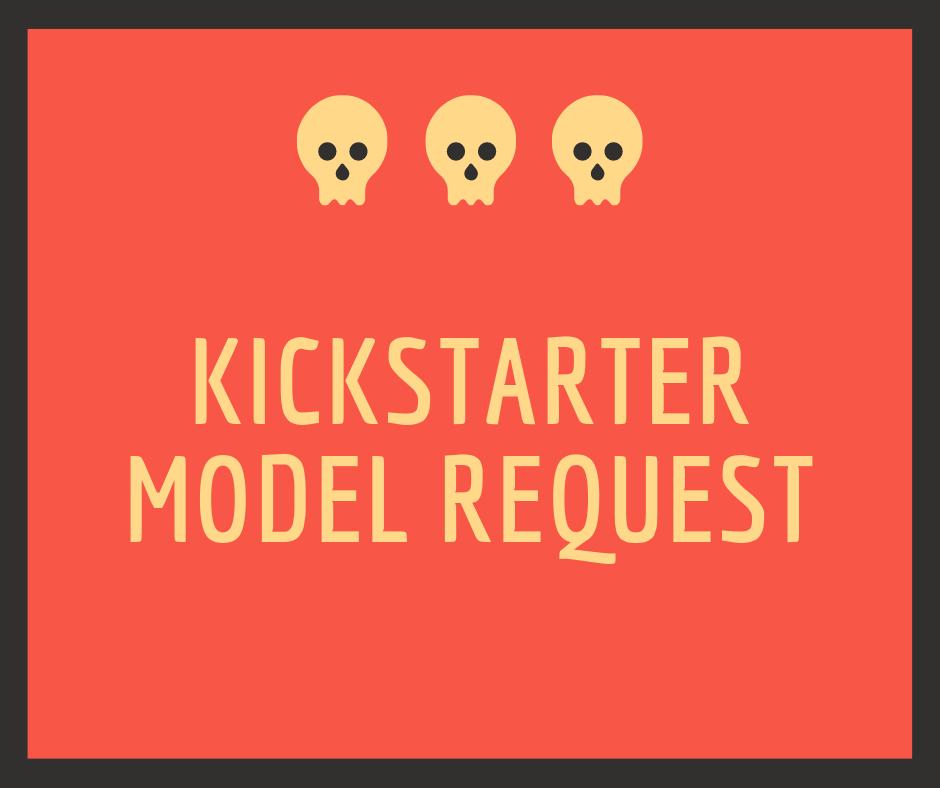 KIckstarter Model request.png